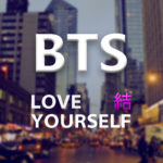 BTS LOVE YOURSELF ANSWER 結